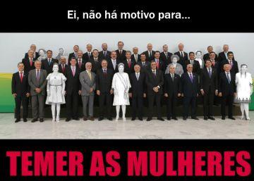 #AgoraNãoSãoElas? O ministério masculino de Michel Temer