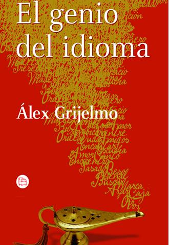 Portada del libro 'El genio del idioma'  de Álex Grijelmo