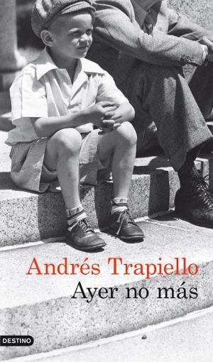 Mejor novela 2012: 'Ayer no más', de Andrés Trapiello