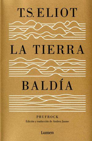 Portada de la última edición al castellano de 'La tierra baldía' de T.S.Eliot.