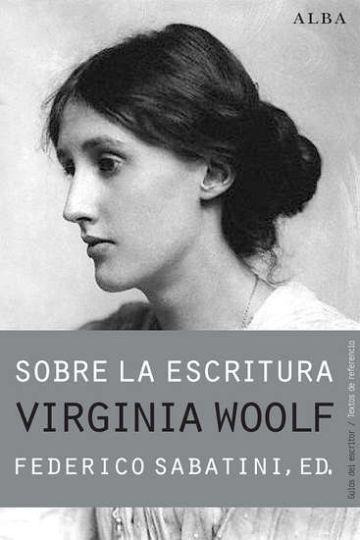 """Virginia Woolf: """"Mi cerebro solo es capaz de funcionar diez minutos seguidos"""""""