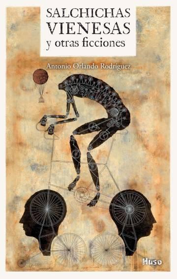 Carátula de la recopilación de historias 'Salchichas vienesas y otras ficciones' (Huso).