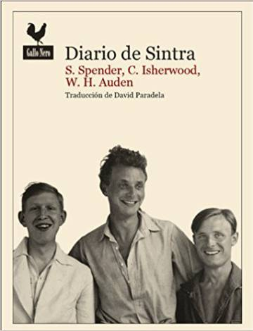 Diario de Sintra. Stephen Spender, Christopher Isherwood y W. H. Auden.
