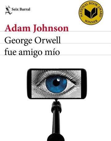 George Orwell fue amigo mío. Adam Johnson.