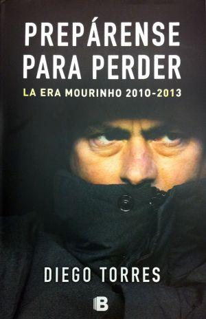 Portada del libro 'Preparense para perder' escrito por Diego Torres