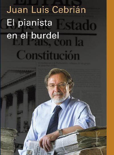 Portada del libro 'El pianista en el burdel', de Juan Luis Cebrián