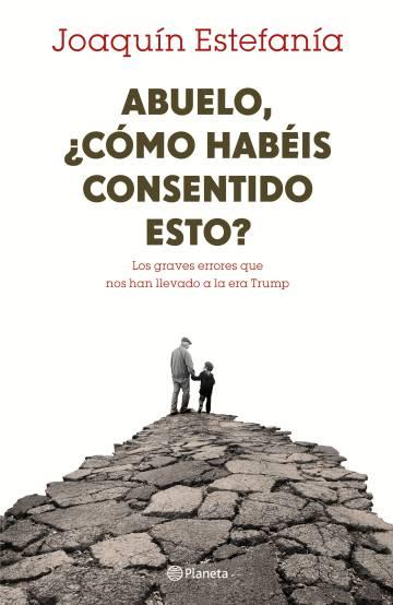 ''Abuelo, ¿cómo habéis consentido esto?' (Vovô, com você concordou com isso?), de Joaquín Estefanía, será vendido a partir de 14 de março.