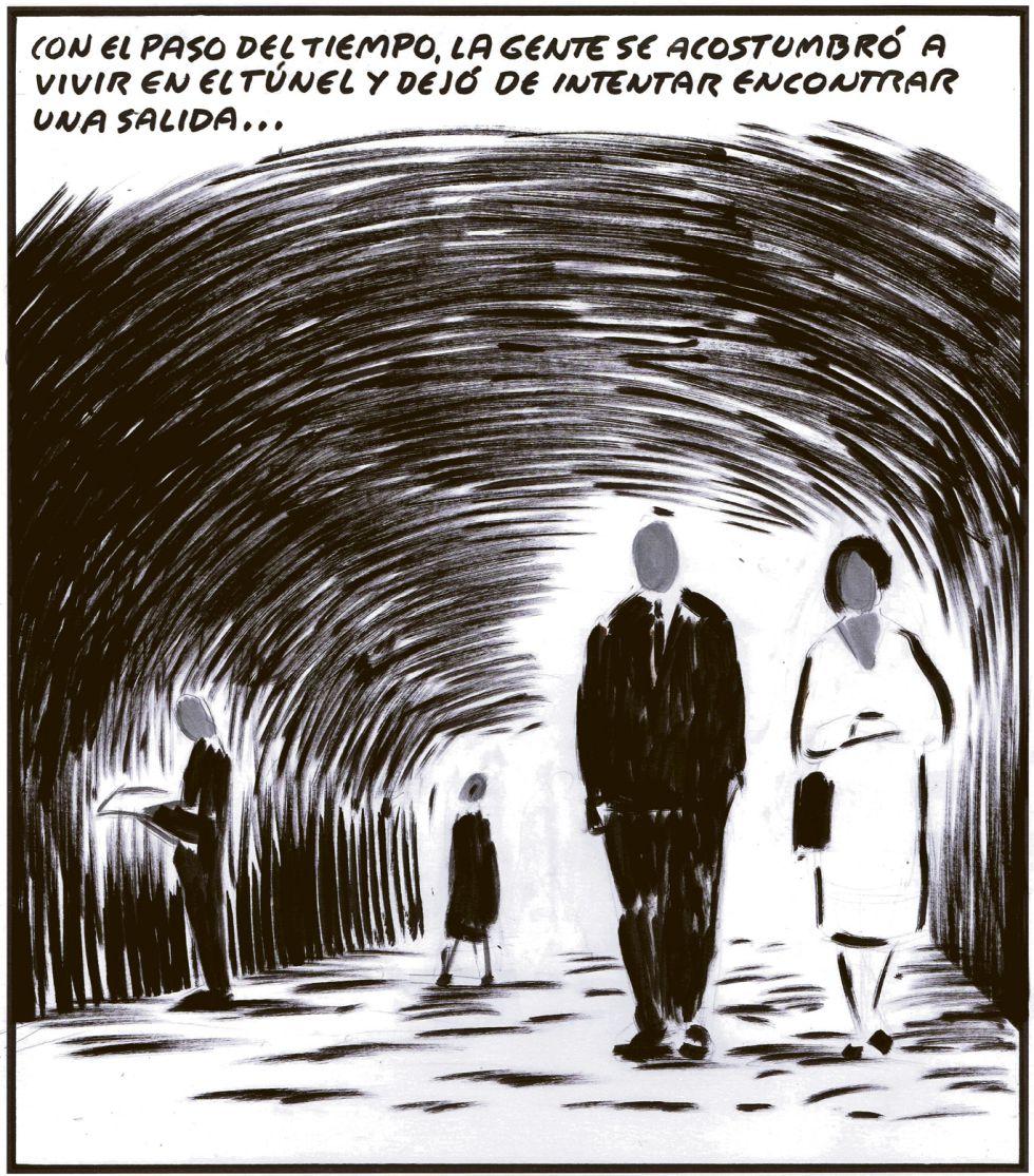 Con el paso del tiempo, la gente se acostumbró a vivir en el túnel y dejó de intentar encontrar una salida...