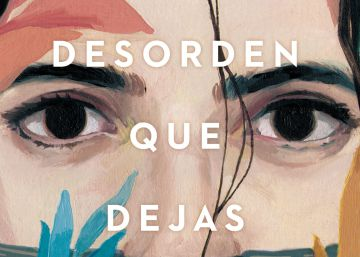 Lectura ICON recomendada: 'El desorden que dejas', de Carlos Montero
