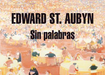 Lectura ICON recomendada: 'Sin palabras', de Edward St. Aubyn