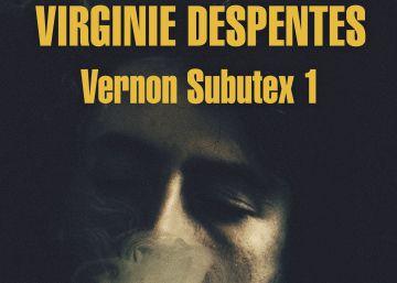Lectura ICON recomendada: 'Vernon Subutex 1', de Virginie Despentes