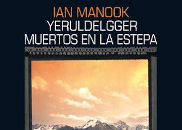 Lectura ICON recomendada: 'Yeruldelgger, muertos en la estepa', de Ian Manook