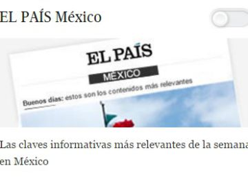 Nace el 'newsletter' de EL PAÍS México