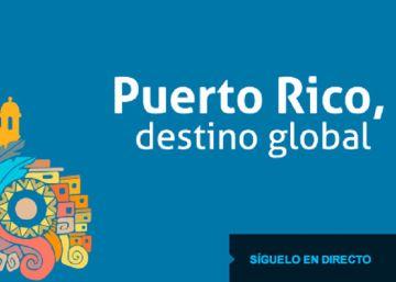 EL PAÍS organiza el foro 'Puerto Rico, destino global'