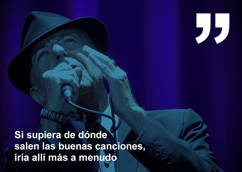 10 de noviembre  Leonard Cohen figura capital de la música contemporánea, demostró durante toda su carrera que no había mentira en su obra. Cohen cantaba verdad. Como un caballero, con su sombrero y su flaqueza estilística, Cohen aportaba  sex-appeal  al noble arte de componer canciones y cantarlas. Su interpretación vocal, muchas veces criticada y entendida como una especie de ser un anticantante, guardaba una sensibilidad maravillosa. Con esos tonos sosegados y esas evocaciones poéticas, el músico se mostraba extraordinariamente íntimo y humano, capaz de cincelar con sus canciones los sinuosos trazos del alma.  Por Fernando Navarro