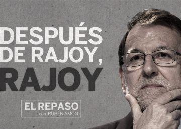 Después de Rajoy, Rajoy