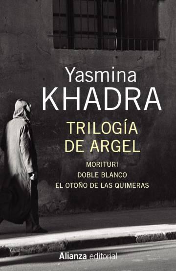 'Trilogía de Argel', de Yasmina Khadra.