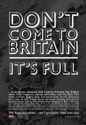 El diario británico 'The Guardian' ha pedido a sus lectores que envíen propuestas de carteles en los que se desincentiva la inmigración, como respuesta irónica a la intención del Gobierno de poner dificultades a rumanos y búlgaros. Esta es una fotogalería con algunas de las propuestas más ingeniosas.