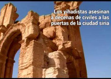 El Califato irrumpe en Palmira, patrimonio de la humanidad