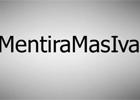 #MentiraMasIva