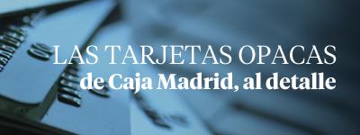 Especial Tarjetas Opacas Caja Madrid