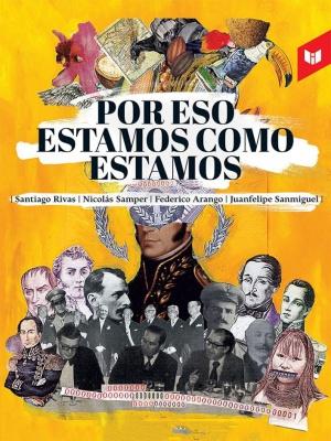 'Por eso estamos como estamos': frases que sirven para entender Colombia