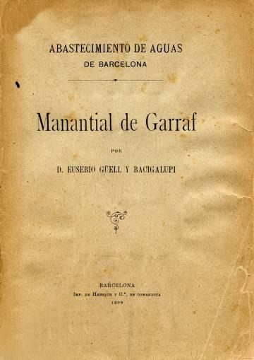 Portada del opúsculo escrito y editado por Eusebi Güell el 1899, en el cual defendía su proyecto de traer aguas desde el Garraf en Barcelona.