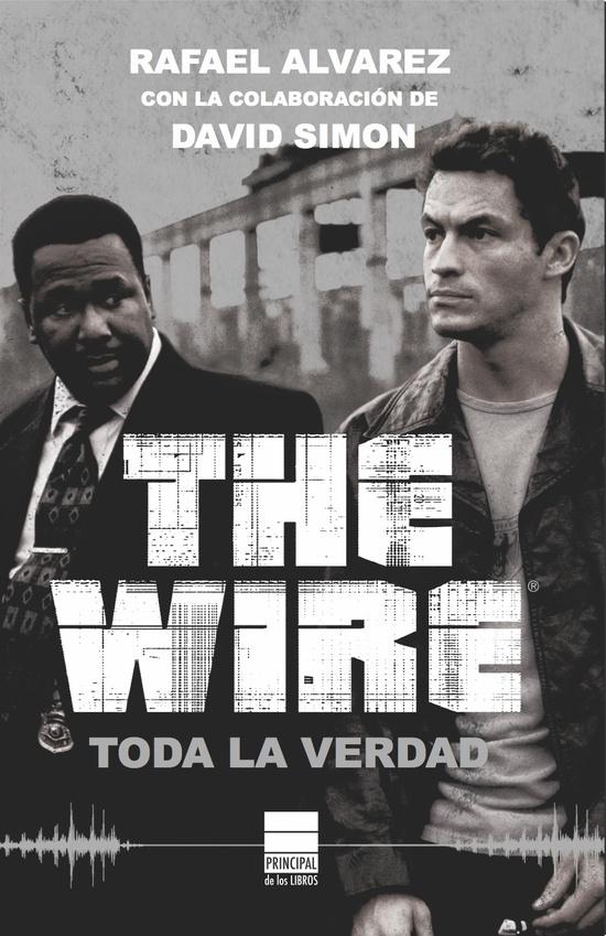 Todo lo diseccionado en \'The wire\' ha ido a peor cinco años después ...