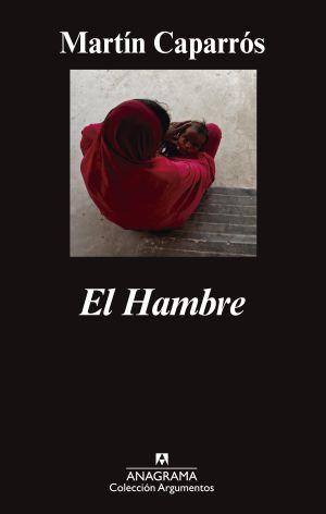 'El Hambre', de Martín Caparrós, crónica del gran fracaso humano
