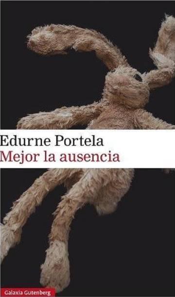 Mejor la ausencia', de Edurne Portela: Desde dentro | Babelia | EL ...