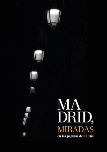 Portada del libro 'Madrid, miradas en las páginas de EL PAÍS'.