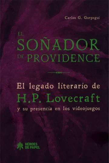 Portada del libro sobre Lovecraft y los videojuegos 'El soñador de Providence' (Heroes de papel, 2018).