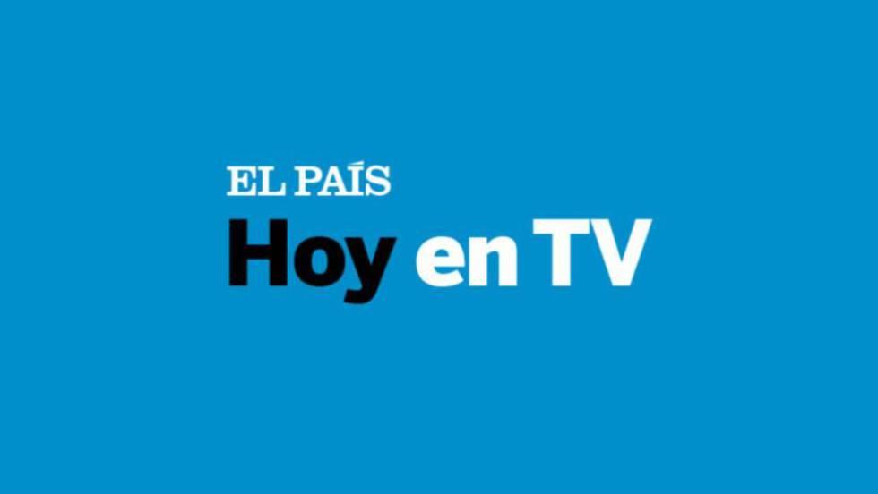 Que Ver Hoy En Tv Jueves 6 De Septiembre De 2018