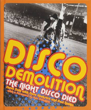 The cover of Steve Dahl's book about the end of disco music.