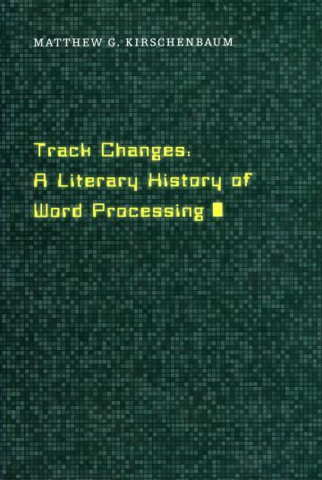 El profesor Matthew G. Kirschenbaum firmó en 2016 'Track Changes', una historia literaria de los procesadores de texto.