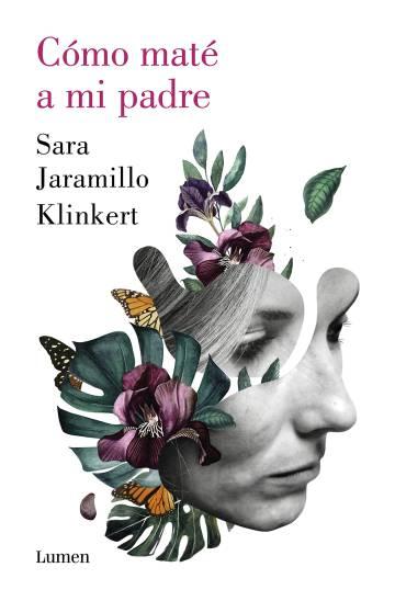 """Sara Jaramillo Klinkert: """"Todos llevamos a cuestas ausencias sin resolver"""""""