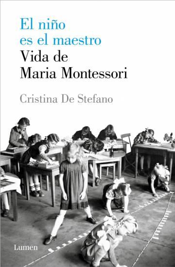 Montessori, la pionera que cambió la educación moderna
