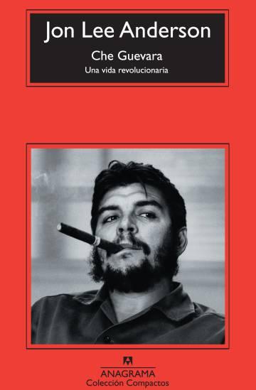 Jon lee anderson che guevara una vida revolucionaria