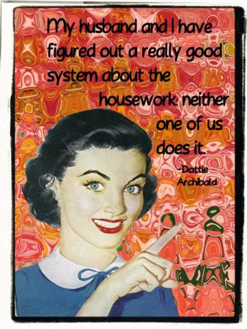 Mi marido y yo nos hemos inventado un buen sistema para las tareas del hogar: ninguno de los dos las hace - Dottie Archibald