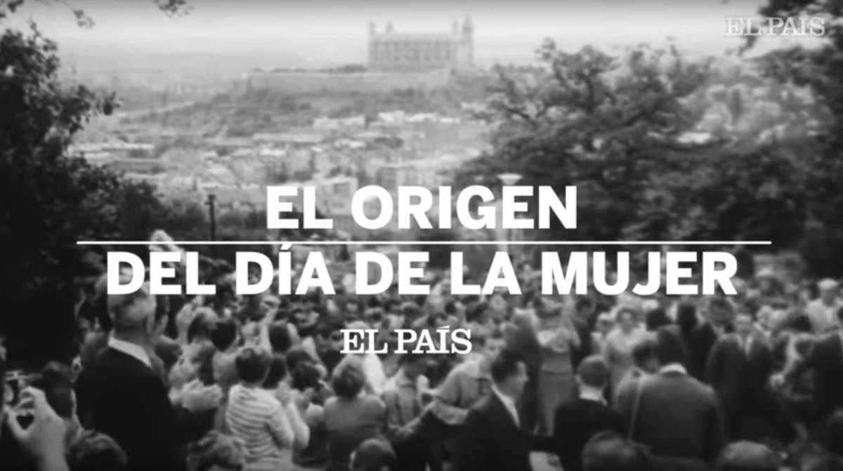 Vídeo El Origen Del Día Internacional De La Mujer Actualidad El