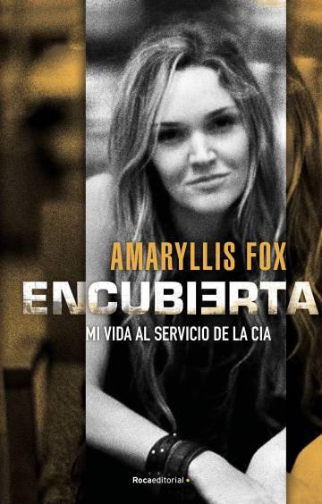 'Encubierta', la obra de Amaryllis Fox que Roca Editorial publicará el 10 de septiembre en España.