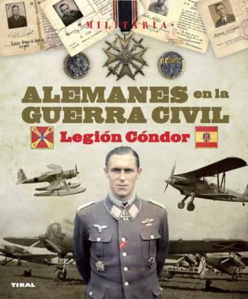 Portada del libro Alemanes en la Guerra Civil, publicado por Tikal, en la que aparece el piloto alemán Hannes Trautloft.
