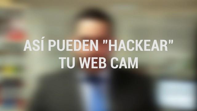 Así de fácil pueden 'hackear' tu webcam
