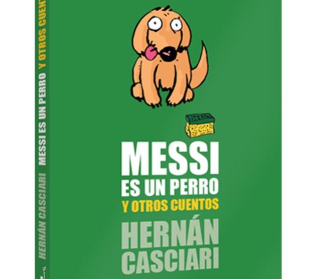 Video Messi Es Un Perro Vuelve El Cuento Viral De Hernan Casciari Verne El Pais