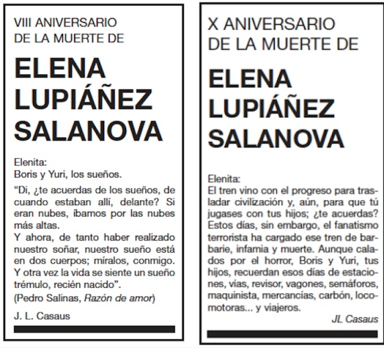 10th Anniversary of the death of Elena Lupiáñez Salanova Elenita, The train brought progress and a way to play with your children. Do you remember? Now, fanatical terrorists have loaded the train with barbarity, infamy and death. Despite their horror, Boris and Yuri, your sons, remember those days of stations, ticket inspectors, carriages, crossings, train drivers, goods, coal, engines… and passengers. JL Causas