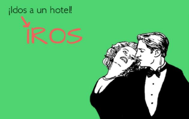 """""""Idos"""" o """"iros"""", pero a un hotel, por favor"""